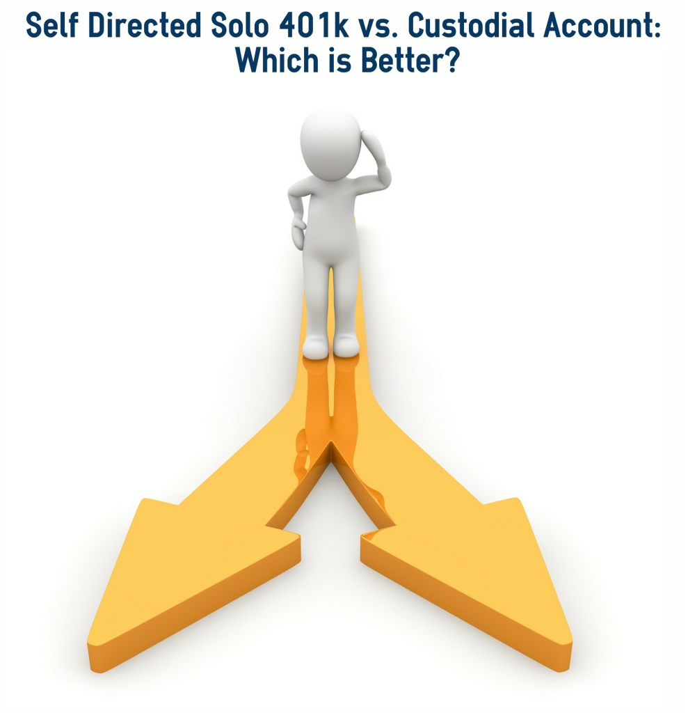 Self-Directed Solo 401(k) plan vs Custodial Account Sense Financial